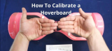 How to Calibrate A Hoverboard In Easy Steps – Reset Your Hoverboard